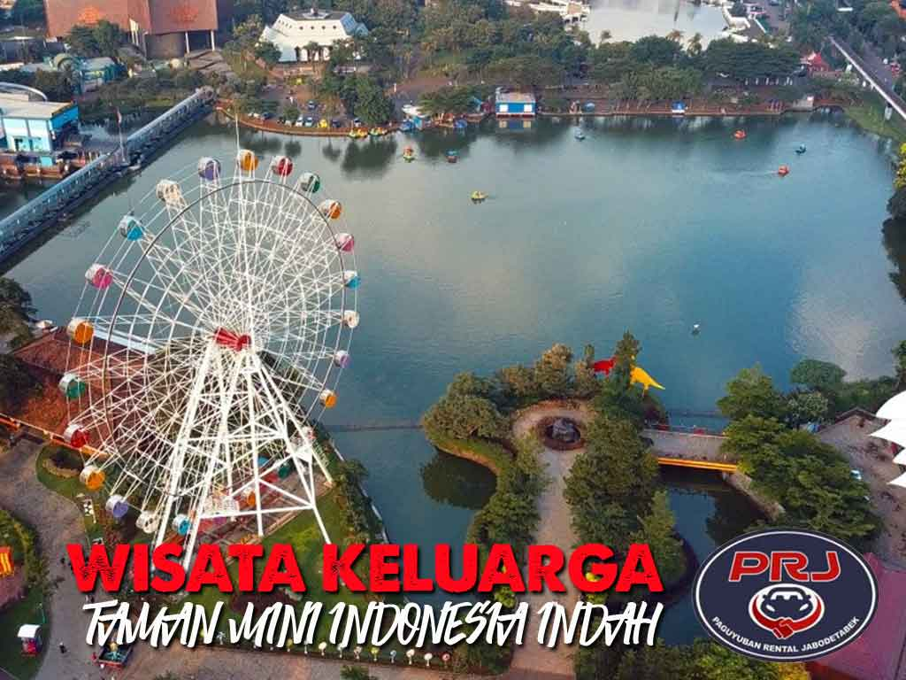 Wisata keluarga taman mini Indonesia Indah naik rental mobil Jakarta